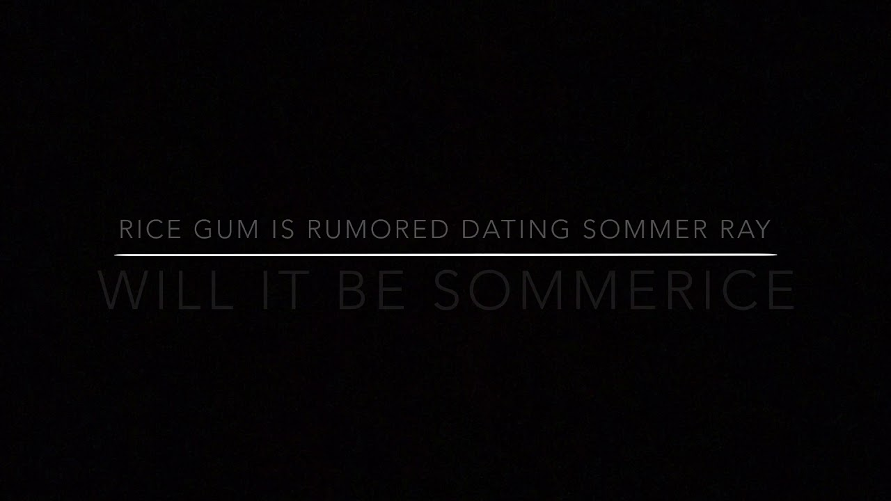 Is ricegum dating sommer