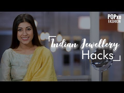 Indian Jewellery Hacks - POPxo Fashion