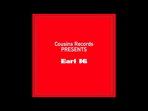 Cousins Records Presents Earl 16