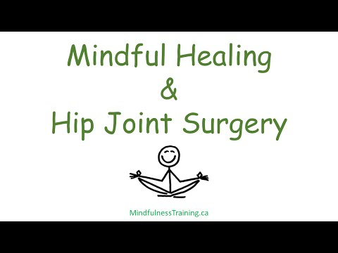 Hip Joint Surgery & Mindful Healing - Toronto Western Hospital