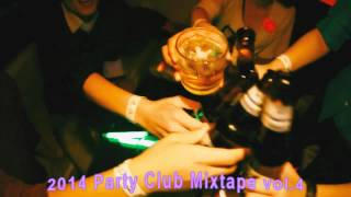 2014 Party Club Mixtape vol.4 By