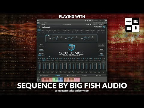 Sequence By Big Fish Audio | Review | Computer Music Academy