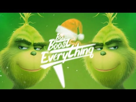 THE GRINCH (Trap Remix) [Bass Boosted] (You're A Mean One, Mr. Grinch)