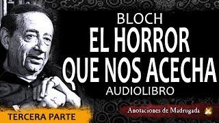 El horror que nos acecha (tercera parte) - Bloch - Cuento de terror avi avi