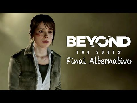 TU PRINCESA AÚN ESTA AQUI, FINAL ALTERNATIVO | Beyond Two Souls - JuegaGerman