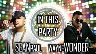 Sean Paul - In This Party Ft. Wayne Wonder (Official Audio)
