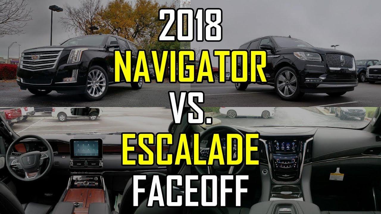 2018 Lincoln Navigator Vs 2018 Cadillac Escalade Faceoff