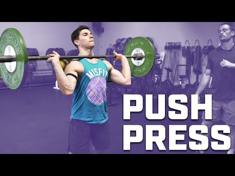 How to Get the Most Out of the Push Press Push Press Tips