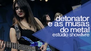 """Pegasus fantasy"" - Detonator e As Musas do Metal no Estúdio Showlivre 2014"
