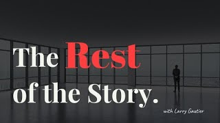 "Larry Gautier and ""The Rest of the Story"" Episode 1"