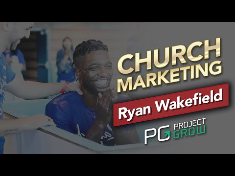 Kingdom Entrepreneur - Ryan Wakefield - Church Marketing - Project Grow Show