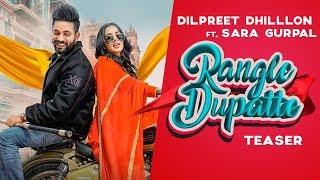 Dilpreet Dhillon | Rangle Dupatte (Teaser) | Sara Gurpal | FULL VIDEO OUT NOW