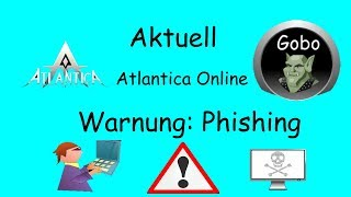 Atlantica Online Aktuell Warnung: Phishing (Deutsch/German)/HD