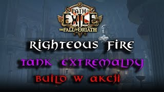 Path of Exile[3.5] Righteous Fire + SRay. 5k HP regen. Extremalny Tank! Build w akcji