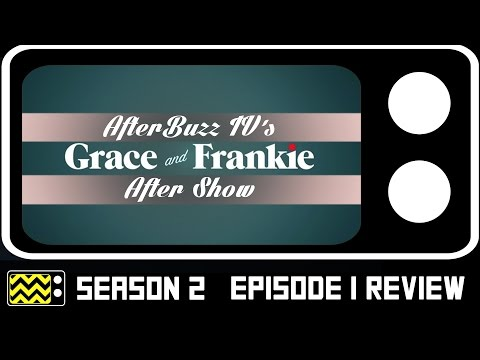 Grace & Frankie Season 2 Episode 1 Review & After Show | Aft