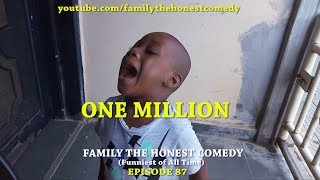 ONE MILLION (Family The Honest Comedy) (Episode 87)