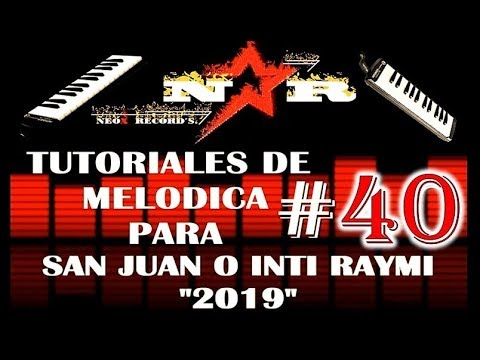 TUTORIALES DE MELODICA # 40 PARA SAN JUAN O INTI RAYMI OTAVALO 2019
