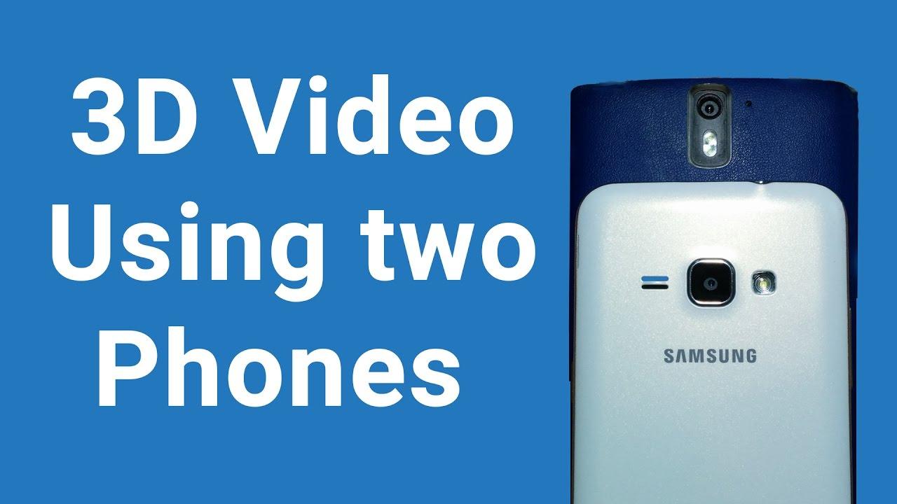 Shoot 3D Video using 2 Smartphones