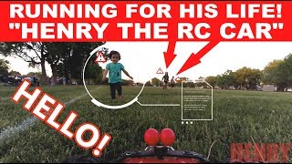 """RUNNING FOR HIS LIFE """"HENRY THE RC CAR""""! (EPISODE #92)"""