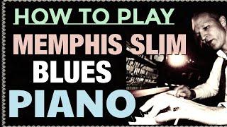 Learn Original Memphis Slim Blues Piano. Licks & more.