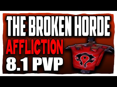 THE BROKEN HORDE 8.1 Affliction Warlock BFA PVP   Battle fro Azeroth 8.1