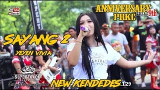 SAYANG 2 - YEYEN VIVIA - NEW KENDEDES - 9th ANNIVERSARY PRKC PONOROGO 2018