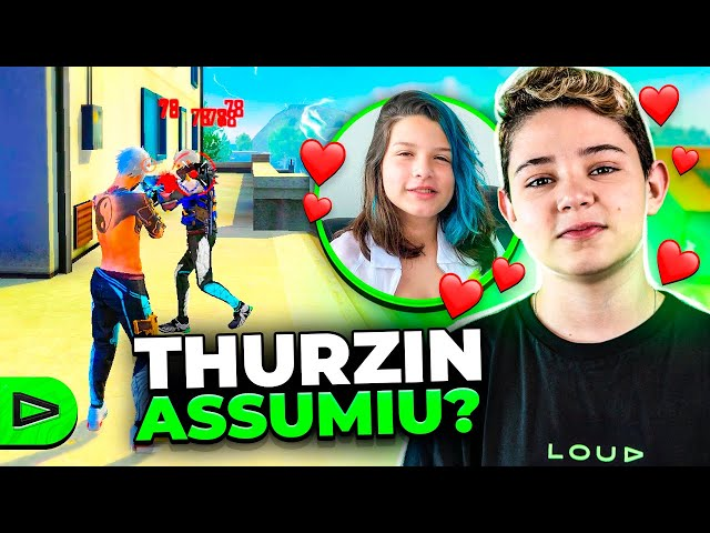 REVELAMOS A NOVA NAMORADA DO THURZIN!! LOUD FREE FIRE