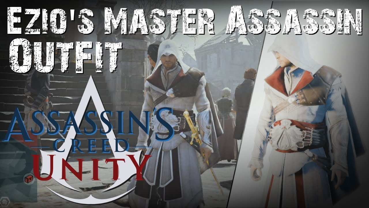 Assassin S Creed Unity Ezio S Master Assassin Outfit How To
