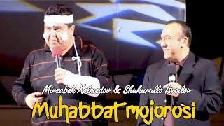 Mirzabek Xolmedov & Shukurullo Isroilov - Muhabbat mojorosi