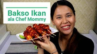 RESEP BAKSO IKAN SPESIAL ala CHEF MOMMY - 365 DAILY COOKING - Day 58