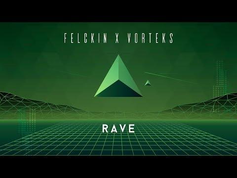 Felckin X Vortek's  - Rave