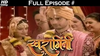 Swaragini - 12th January 2016 - स्वरागिनी - Full Episode (HD) - On Location - Swara Sanskar Wedding