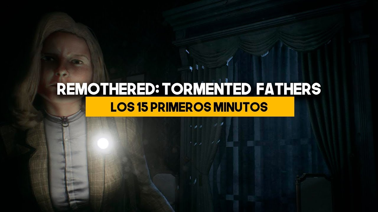 Primeros minutos... REMOTHERED: Tormented Fathers
