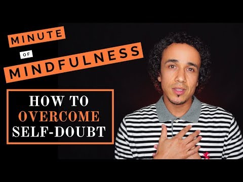 Minute of Mindfulness - How To Overcome Self-Doubt