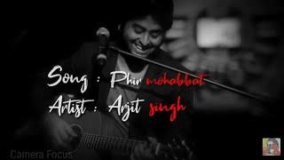 Phir mohabbat - Arjit singh (what's app status ) || camerafocus creation || lyrical video