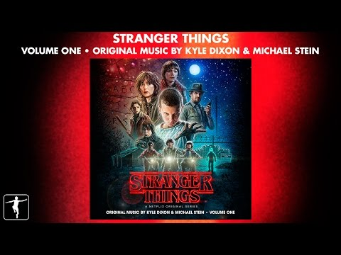 Stranger Things Vol. 1 - Kyle Dixon & Michael Stein - Soundtrack Preview (Official Video)