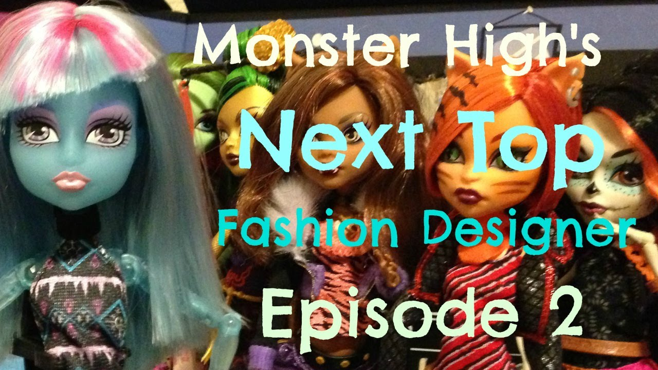 Monster High Next Top Fashion Designer Episode