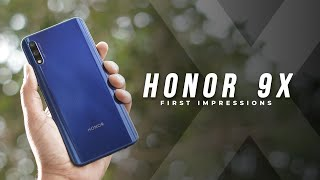 Honor 9X First Impressions: Don't Wait!