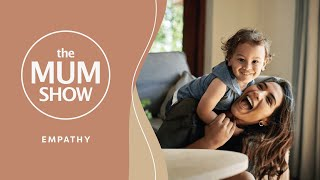 The Mum Show, Episode 7 - Empathy