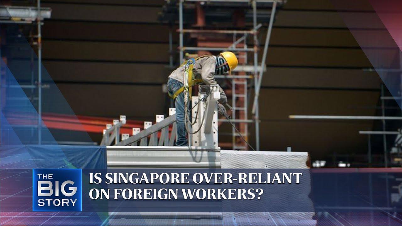 Is Singapore over-reliant on foreign workers? | THE BIG STORY