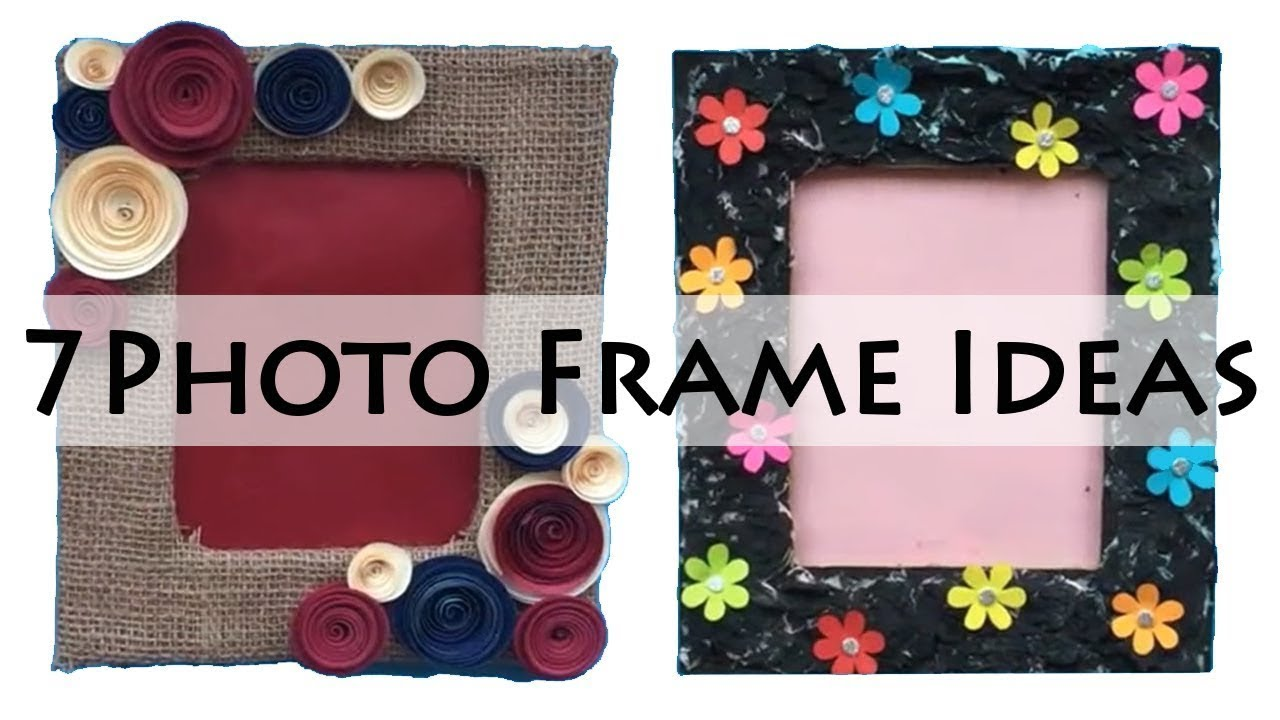 Diy Photo Frame Ideas Picture Frame Ideas Photo Frame Making At