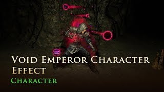 Path of Exile: Void Emperor Character Effect