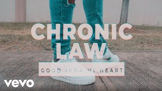 Chronic Law - Good Inna Mi Heart (Official Lyric Video)