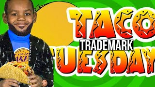 LeBron James wants to Trademark Taco Tuesday