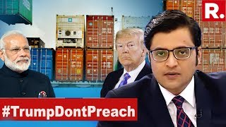 Donald Trump Tries To Bully India Again, Tries To Preach Us Trade | The Debate With Arnab Goswami