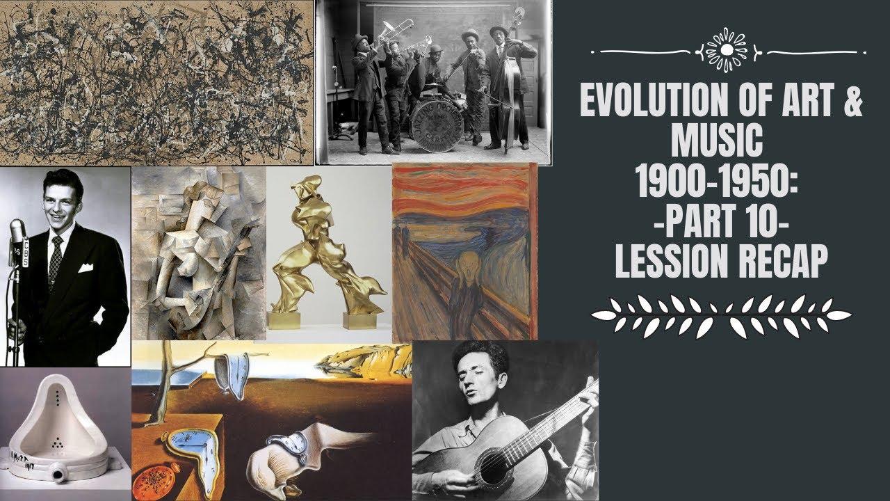 Evolution Of Art & Music 1900-1950: Part 10: Lesson Recap - YouTube