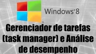 Windows 8 - Gerenciador de tarefas (task manager) e Análise de desempenho