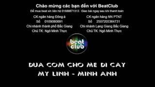 Dua com cho me di cay beat - Đưa cơm cho mẹ đi cày beat - My linh Minh anh Giai dieu tu hao