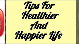 Tips for healthy and happy life | how ...