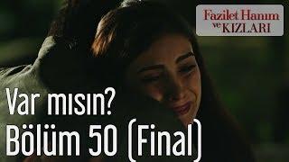 Fazilet Hanım ve Kızları 50. Bölüm (Final) - Var mısın?